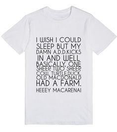 i WISH I COULD SLEEP | T-Shirt | Front http://skreened.com/glamfoxx/i-wish-i-could-sleep?