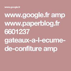 www.google.fr amp www.paperblog.fr 6601237 gateaux-a-l-ecume-de-confiture amp