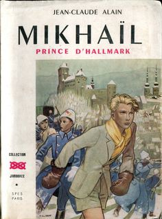 Pierre Joubert, cover for Mikhaïl Prince d'Hallmark by Jean-Claude Alain, 1953