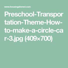 Preschool-Transportation-Theme-How-to-make-a-circle-car-3.jpg (409×700)