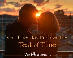 As our love has endured the test of time, what once burned passionately, hot and fierce now glows steadily, constant, and unquenchable.