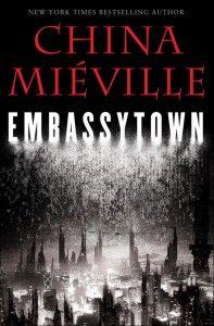 Miéville, China: Embassytown = La ciudad embajada. Fantascy, 2013 ★★★★★
