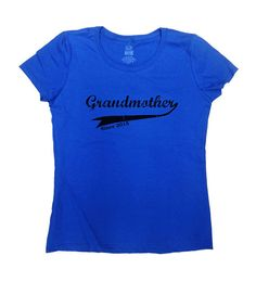 Grandmother Since 2015 (Any Year) T-Shirt - Personalize it with Any Year youd like! Great Mothers Day Gift!  Loves this design? Why not consider one
