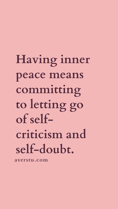 Having inner peace means committing to letting go of self-criticism and self-doubt. Self Love Quotes, Change Quotes, Positive Affirmations, Positive Quotes, Strong Quotes, Doubt Quotes, Quotes Quotes, Inspiring Quotes About Life, Inspirational Quotes