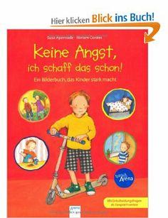 Keine Angst, ich schaff das schon!: Ein Bilderbuch, das Kinder stark macht: Amazon.de: Susa Apenrade, Miriam Cordes: Bücher