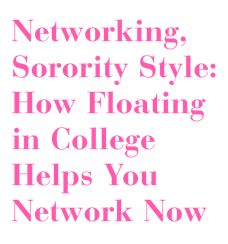 Networking, Sorority Style: How Floating in College Helps You Network Now College Hacks, College Life, Spring Arbor University, Panhellenic Recruitment, Job Hunting Tips, After College, Sorority Life, I Need To Know, Freshman Year