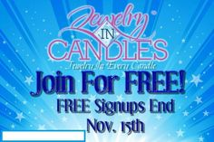 JOIN while its still FREE!!!  http://www.jewelryincandles.com/store/samanthapassehl       ********NEW END DATE IS NOV 24TH***********