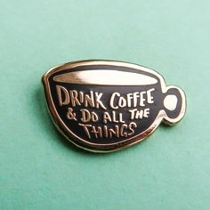 Is Coffee your fuel for life? Do you feel like you can do all the things after your favourite brew? This pin is for you! Each of our pins are designed by Nikki