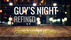 Hosting a guy's night in does not need to be low-brow. Use these helpful tips and guy's night ideas to take your event to the next level.