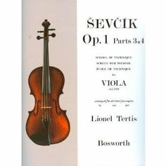 Sevcik, Otakar - Parts 3 & 4 School of Technics, Op. 1. For Viola. Arranged by Tertis. By Bosworth by Bosworth. $8.96. Sevcik, Otakar - Parts 3 & 4 School of Technics, Op. 1. For Viola. Arranged by Tertis. By Bosworth