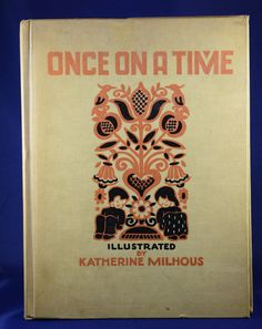 Once On A Time 1938s Hardcover Children's Book by HouseOfTheFound
