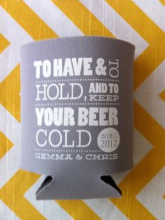 Etsy: 200 Custom Wedding Koozies - To Have and to Hold and to Keep your Beer Cold
