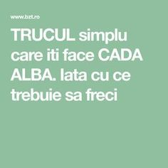TRUCUL simplu care iti face CADA ALBA. Iata cu ce trebuie sa freci Design Case, Cross Stitch Charts, Cleaning Hacks, Health Tips, Bad, Knits, Snake, Travel, Medicine