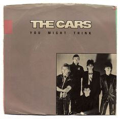 """""""You Might Think"""" - The Cars"""