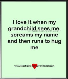 I absolutely love surprising the grandkids when I visit. It makes a grandparent feel wonderful to see how excited they are to see you. Great Quotes, Me Quotes, Inspirational Quotes, Asshole Quotes, Qoutes, The Words, Just For You, Love You, My Love
