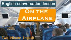 On the Airplane - Travel English Lesson. Free Video English lesson about...