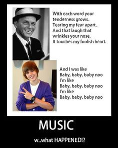 Lyrics of Frank Sinatra vs. Lyrics of Justin Bieber. I'd listen to Frank Sinatra any day Justin Bieber Baby Lyrics, Justin Beiber Memes, Haha, All That Matters, Just Dream, I Love To Laugh, Just For Laughs, Frases, Musica
