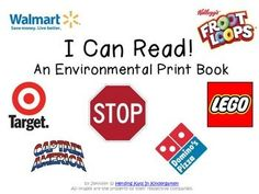 FREE Here's a book of 42 environmental print pictures - including familiar stores, characters, restaurants and more! Use this to give your pre-readers success and confidence. It will also help them make the connection between speech and print. You can bind this as a book or cut apart the pages to use in a pocket chart or on a word wall.