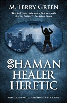 Free Kindle Book For A Limited Time : Shaman, Healer, Heretic (Olivia Lawson Techno-Shaman)