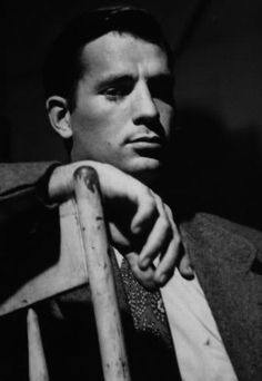 Jack Kerouac. Brilliant, handsome, tortured. At least he tried to live the life he wanted.