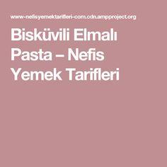 Bisküvili Elmalı Pasta – Nefis Yemek Tarifleri
