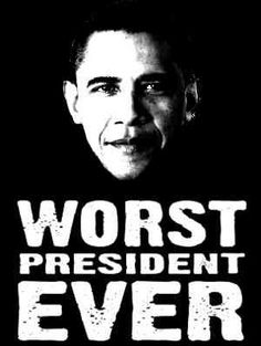 Worst President Ever!!!!!!!!!! What a piece