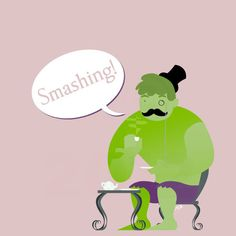 Gentleman Hulk, smashing like a sir :D