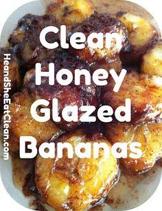 Clean eat snack quote | Clean Eat Recipe :: Honey Glazed Bananas #eatclean ... | Favorite Rec ...
