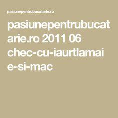 pasiunepentrubucatarie.ro 2011 06 chec-cu-iaurtlamaie-si-mac Math, Math Resources, Mathematics