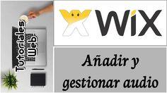 Wix 2017 - Añadir y gestionar audio (español)