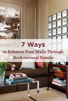 Architectural details can give your walls a much needed spruce! Gone are the days of simply hanging photos to create a full look. Try these tips for empty walls instead! Maura Braun Interior Design, INC.