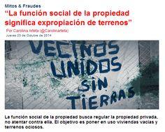 """Mitos & Fraudes """"La Función Social de la Propiedad significa Expropiación de Terrenos"""""""