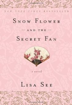 Snow Flower and the Secret Fan: A Novel:Amazon:Books