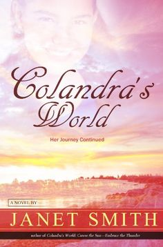 Free Book - Colandra's World: Her Journey Continued, by Janet Smith, is free in the Kindle store, courtesy of Christian publisher St. Paul Press.