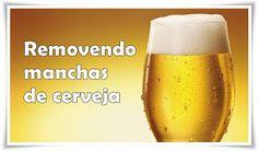 Gy Farias: Removendo manchas de cerveja