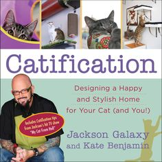"Read ""Catification Designing a Happy and Stylish Home for Your Cat (and You!)"" by Jackson Galaxy available from Rakuten Kobo. A New York Times bestseller! The star of Animal Planet's hit television series My Cat from Hell, Jackson Galaxy, shows c. Jackson Galaxy, Crazy Cat Lady, Crazy Cats, Gato Animal, Amazing Animals, Galaxy Cat, Galaxy Book, Cat Towers, Gatos Cats"
