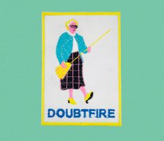 of course you need to add a Mrs. Doubtfire patch to your backpack or jacket