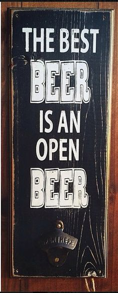 Hey, I found this really awesome Etsy listing at https://www.etsy.com/listing/185584527/the-best-beer-is-an-open-beer-distressed