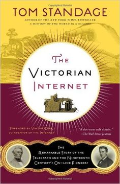The Victorian Internet: The Remarkable Story of the Telegraph and the Nineteenth Century's On-Line Pioneers: Amazon.es: Tom Standage: Libros en idiomas extranjeros