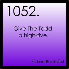 Bucket list. It'll hurt like hell, but it'll be worth it.