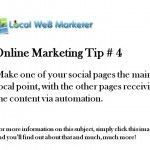 Online Marketing Tip 4: Focus on one social network and use that as your social hub     The easiest way to get your blog ranked and make money while doing it - learn how here at http://BlogDailyTellOthersGetMoney.com