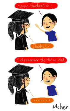 Even our graduation ceremony ended,we still have to go to school until the semester over :((
