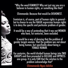 "Uggh, the last paragraph~ Have never heard a more articulate break down of the word ""feminism"" than this one. It cannot be called All Lives Matter because it is black lives that have undergone centuries of oppression. It cannot be called equality because it is the female gender that has ALWAYS been regarded as inferior"