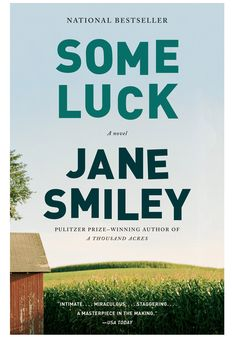 In an age of literary pyrotechnics, unreliable narrators and blurred genres, Jane Smiley has written a ravishing and defiantly old-fashioned novel set on the same Iowa soil she tilled in her Pulitzer Prize–winning A Thousand Acres. Some Luck (Knopf), the first book in a three-volume series, chronicles one family's triumphs and travails as they work to wrest a living from their farm. #paperbacks