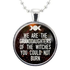 We Are The Granddaughters Of The Witches You Could Not Burn Quote Necklace, Feminist Necklace, Feminism Jewelry, Equality Girl Power Pendant