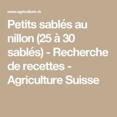 Petits sablés au nillon (25 à 30 sablés) - Recherche de recettes - Agriculture Suisse Agriculture, Gluten, Math Equations, Seeds, Switzerland, Searching, Food, Recipes