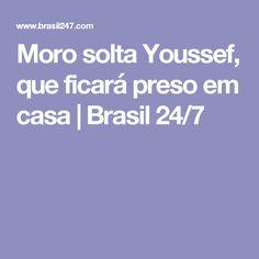 Moro solta Youssef, que ficará preso em casa   Brasil 24/7
