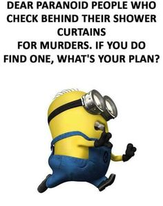Dear paranoid people who check behind their shower curtains for murderers. If you do find one, what's your plan? Funny Happy, Funny Laugh, Hilarious, Funny Images, Funny Pictures, Minions Quotes, Funny Cartoons, Just For Laughs, Laugh Out Loud