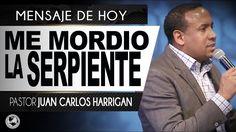 ME MORDIO LA SERPIENTE | Pastor Juan Carlos Harrigan |