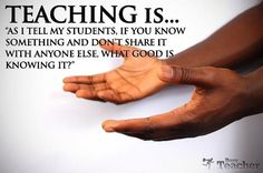 .As I tell my students, if you know something and don't share it with anyone else, what good is knowing it?